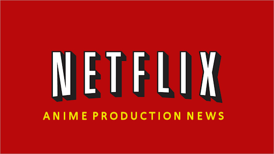 Netflix sign 3 more anime production companies
